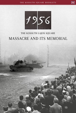 1956 - The Kossuth Lajos Square Massacre and Its Memorial
